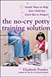 Pantley, Elizabeth: No-cry Potty Training Solution Gentle Ways to Help Your Child Say Goodbye to Diapers