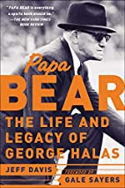 Papa Bear : The Life and Legacy of George…
