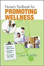 Nurse's Toolbook for Promoting Wellness by…