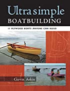Ultrasimple Boat Building: 17 Plywood Boats…