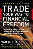 Tharp, Van K.: Trade Your Way to Financial Freedom