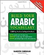 Build Your Arabic Vocabulary: 1,000 Key…