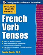 French Verb Tenses by Trudie Booth