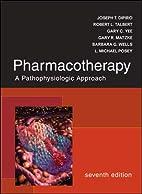 Pharmacotherapy: A Pathophysiologic Approach…