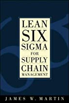 Lean Six Sigma for Supply Chain Management…