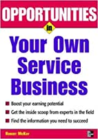 Opportunities in Your Own Service Business…