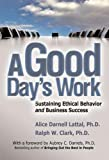 Daniels, Aubrey C.: A Good Day's Work: Sustaining Ethical Behavior And Business Success