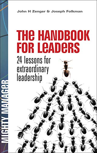 the-handbook-for-leaders-24-lessons-for-extraordinary-leadership-mighty-managers-series