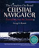 Bennett, George: The Complete On-Board Celestial Navigator, 2007-2011 Edition: Everything But the Sextant