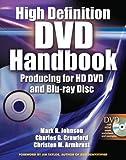 Johnson, Mark: High-Definition DVD Handbook: Producing for HD-DVD and Blu-Ray Disc