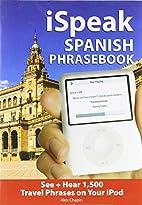 iSpeak Spanish Phrasebook (MP3 CD + Guide)…
