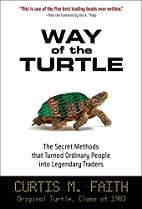 Way of the Turtle: The Secret Methods that…