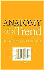 Anatomy of a Trend by Henrik Vejlgaard