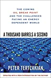 Tertzakian, Peter: A Thousand Barrels a Second: The Coming Oil Break Point and the Challenges Facing an Energy Dependent World