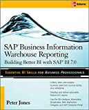 Jones, Peter: SAP Business Information Warehouse Reporting: Building Better BI with SAP BI 7.0