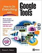 How to Do Everything with Google Tools by…