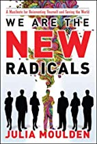We Are the New Radicals: A Manifesto for…