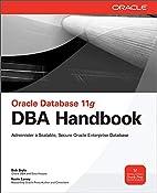 Oracle Database 11g DBA Handbook by Bob…