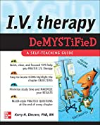 IV Therapy Demystified: A Self-Teaching…