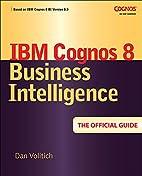 IBM Cognos 8 Business Intelligence: The…