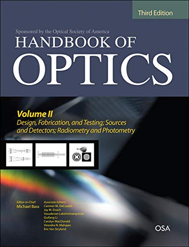 handbook-of-optics-third-edition-volume-ii-design-fabrication-and-testing-sources-and-detectors-radiometry-and-photometry