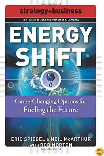 Energy Shift: Game-Changing Options for Fueling the Future (Future of Business)