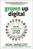 Grown Up Digital: How the Net Generation is…