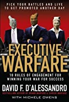 Executive Warfare: 10 Rules of Engagement…