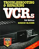 McComb, Gordon: Troubleshooting and Repairing Vcrs