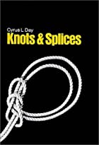 Knots and Splices by Cyrus L. Day