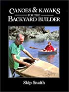 Canoes and Kayaks for the Backyard Builder&hellip;
