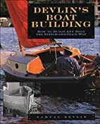 Devlin's Boatbuilding: How to Build Any…