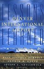 Denver International Airport: Lessons…