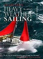 Adlard Coles' Heavy Weather Sailing,…