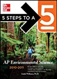 Williams, Linda: 5 Steps to a 5 AP Environmental Science, 2010-2011 Edition (5 Steps to a 5 on the Advanced Placement Examinations Series)
