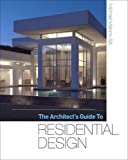 Malone, Michael: The Architect's Guide to Residential Design