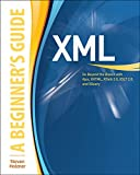 Holzner, Steven: XML: A Beginner's Guide: Go Beyond the Basics with Ajax, XHTML, XPath 2.0, XSLT 2.0 and XQuery