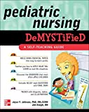 Johnson, Joyce: Pediatric Nursing Demystified (Demystified Nursing)