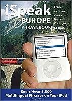 iSpeak Europe Phrasebook: See Hear 1,800…