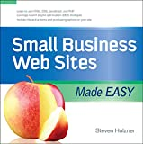 Holzner, Steven: Small Business Web Sites Made Easy (Made Easy Series)