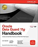 Larry Carpenter: Oracle Data Guard 11g Handbook (Oracle Press)