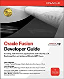 Nimphius, Frank: Oracle Fusion Developer Guide: Building Rich Internet Applications with Oracle ADF Business Components and Oracle ADF Faces (Oracle Press)