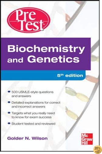 TBiochemistry and Genetics: Pretest Self-Assessment and Review, Fourth Edition (PreTest Basic Science)