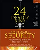 Howard, Michael: 24 Deadly Sins of Software Security: Programming Flaws and How to Fix Them