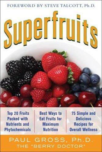 superfruits-top-20-fruits-packed-with-nutrients-and-phytochemicals-best-ways-to-eat-fruits-for-maximum-nutrition-and-75-simple-and-delicious-recipes-for-overall-wellness
