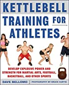 Kettlebell Training for Athletes: Develop…