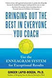 Lapid-Bogda, Ginger: Bringing Out the Best in Everyone You Coach: Use the Enneagram System for Exceptional Results