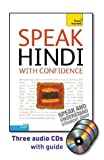 Snell, Rupert: Speak Hindi with Confidence with Three Audio CDs: A Teach Yourself Guide (Teach Yourself Language)