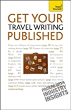 Get Your Travel Writing Published: A Teach…