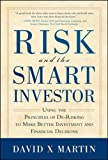 Martin, David: Risk and the Smart Investor
